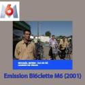 Emission Bi6clette M6 (2001)